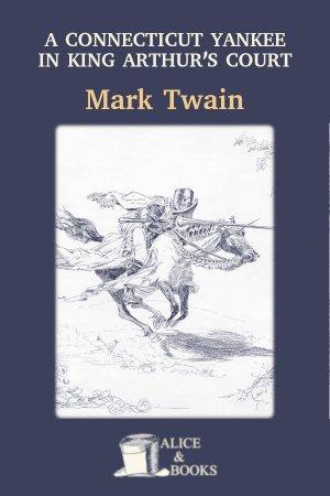 A Connecticut Yankee in King Arthur's Court de Mark Twain