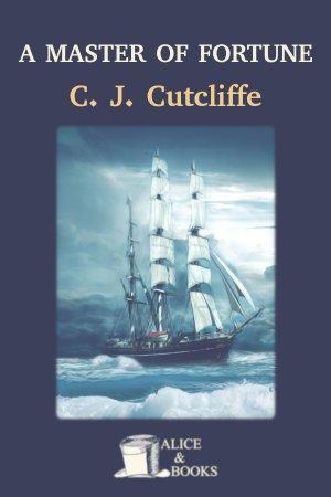 A Master of Fortune de C. J. Cutcliffe Hyne