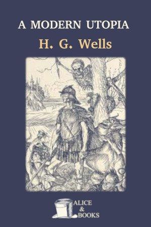 A Modern Utopia de H. G. Wells