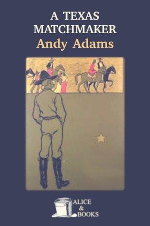 A Texas Matchmaker de Andy Adams