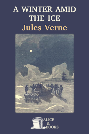 A Winter amid the Ice  and other Thrilling Stories de Jules Verne