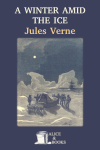 Descargar A Winter amid the Ice  and other Thrilling Stories de Jules Verne