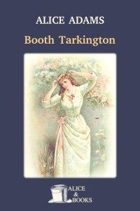 Alice Adams by Booth Tarkington