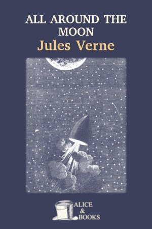 All Around The Moon de Jules Verne