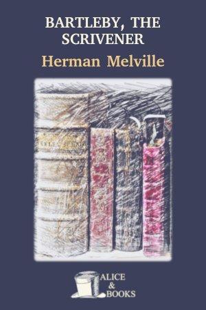 Bartleby, The Scrivener de Herman Melville