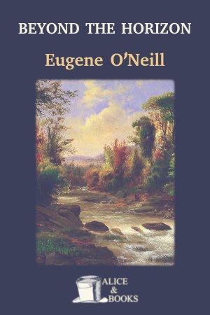 Beyond the Horizon de Eugene O'Neill