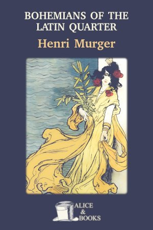 Bohemians of the Latin Quarter de Henri Murger