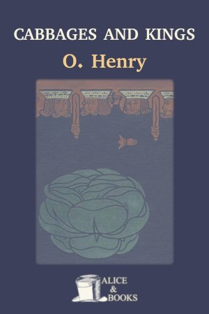 Cabbages and Kings de O. Henry