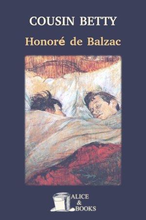 Cousin Betty de Honoré de Balzac