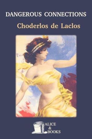 Dangerous Connections de Pierre Choderlos de Laclos