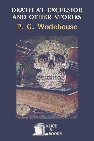 Death at the Excelsior de P. G. Wodehouse