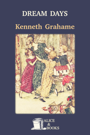 Dream Days de Kenneth Grahame