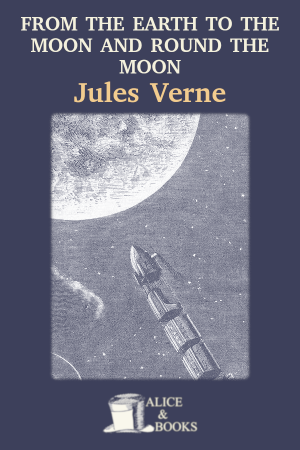 From the Earth to the Moon de Jules Verne