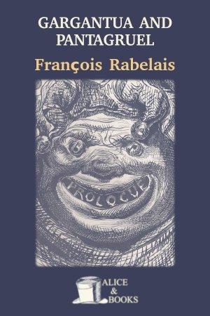 Gargantua and Pantagruel de François Rabelais
