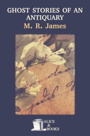 Ghost Stories of an Antiquary de M. R. James