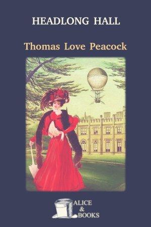 Headlong Hall de Thomas Love Peacock