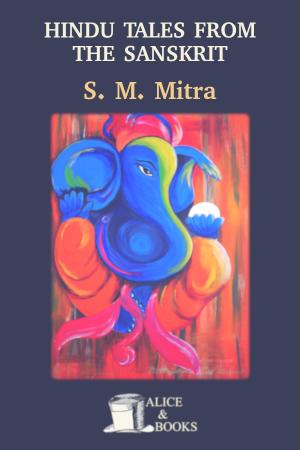 Hindu Tales from the Sanskrit de S. M. Mitra