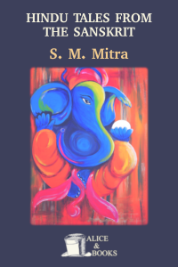 Hindu Tales from the Sanskrit by S. M. Mitra