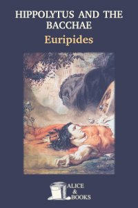 Hippolytus and the Bacchae by Euripides