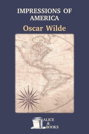 Impressions of America de Oscar Wilde
