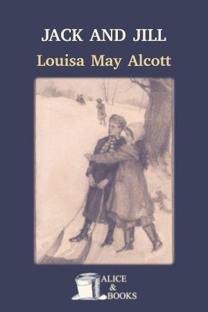 Jack and Jill de Louisa May Alcott