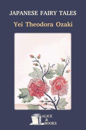 Japanese Fairy Tales de Yei Theodora Ozaki