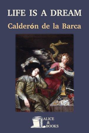 Life Is a Dream de Pedro Calderón de la Barca