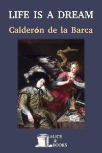 Life Is a Dream by Pedro Calderón de la Barca