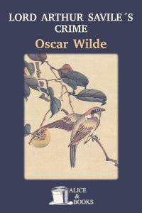 Lord Arthur Savile's Crime by Oscar Wilde