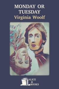 Monday or Tuesday by Virginia Woolf