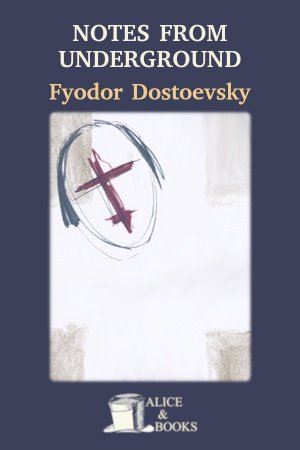 Notes from Underground de Fyodor Dostoevsky