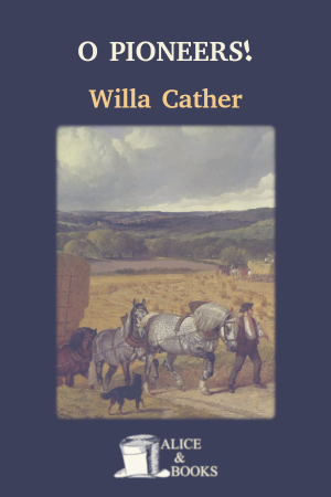 O Pioneers! de Willa Cather