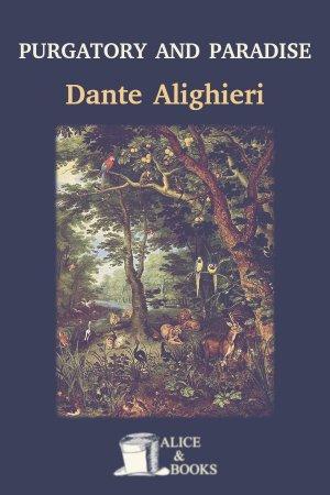 Purgatory and Paradise de Dante Alighieri