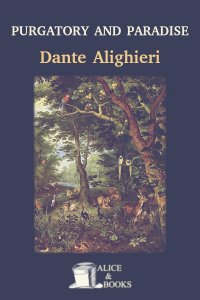 Purgatory and Paradise by Dante Alighieri