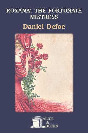 Roxana: The Fortunate Mistress de Daniel Defoe