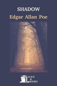 Shadow: A Parable by Edgar Allan Poe
