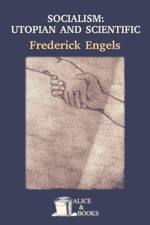 Socialism: Utopian and Scientific de Friedrich Engels