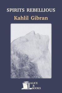 Spirits Rebellious by Khalil Gibran