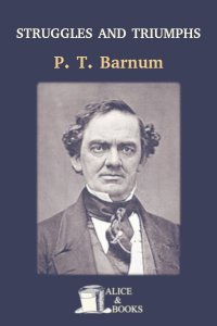 Struggles and Triumphs by P. T. Barnum