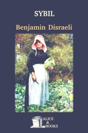 Sybil, or the Two Nations de Benjamin Disraeli