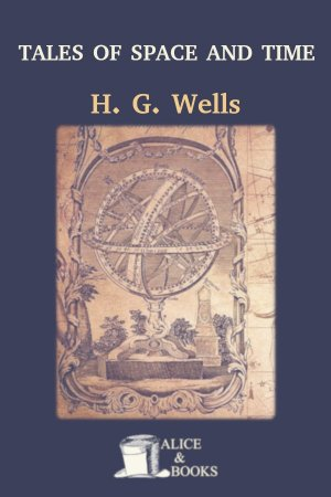 Tales of Space and Time de H. G. Wells