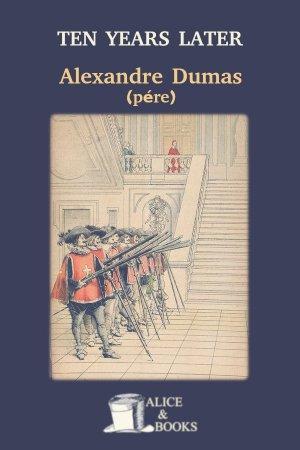 Ten Years Later de Alexandre Dumas (père)