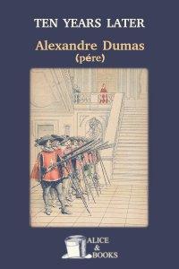 Ten Years Later by Alexandre Dumas (père)