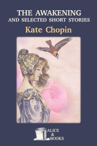 The Awakening and Selected Short Stories de Kate Chopin