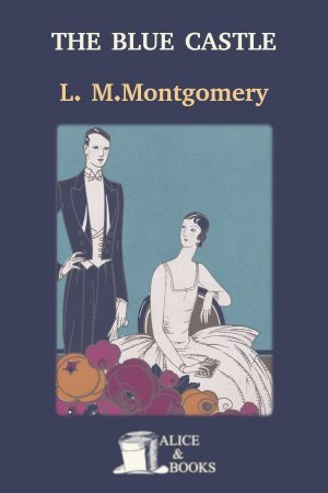 The Blue Castle de Lucy Maud Montgomery