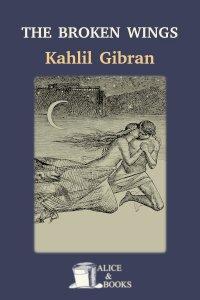 The Broken Wings by Khalil Gibran