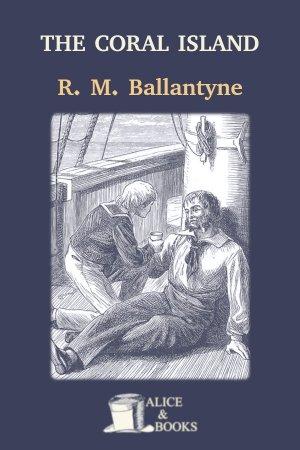 The Coral Island de R. M. Ballantyne