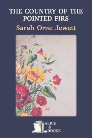 The Country of the Pointed Firs and Other Stories de Sarah Orne Jewett