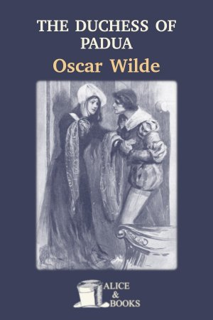The Duchess of Padua de Oscar Wilde