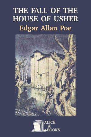 The Fall of the House of Usher de Edgar Allan Poe